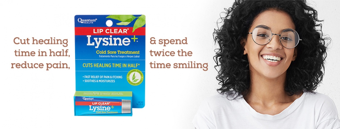 Cut healing time in half, reduce pain, and spend twice the time smiling with Lip Clear Lysine+.